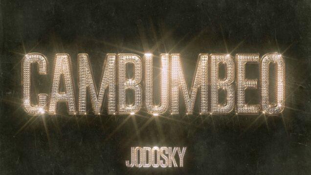 JODOSKY – CAMBUMBEO