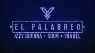 Izzy Guerra, Sour y Yandel – El Palabreo