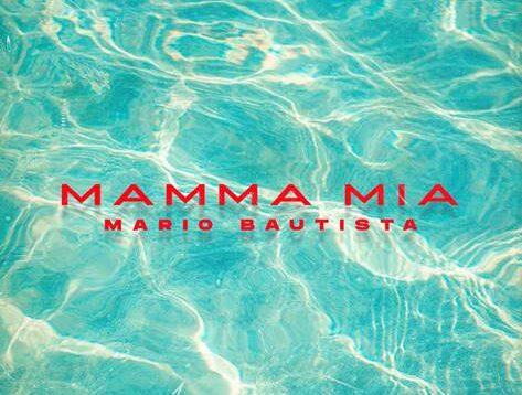 Mario Bautista – Mamma Mia
