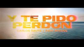 Carlos Baute feat. Juan Magán – Y te pido perdón (Videoclip Oficial)