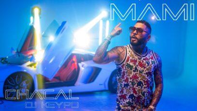 Chacal x DJ Keypo – MAMI [Video Oficial]