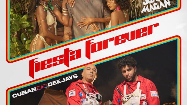 CUBAN DEEJAYS x JUAN MAGAN – Fiesta Forever