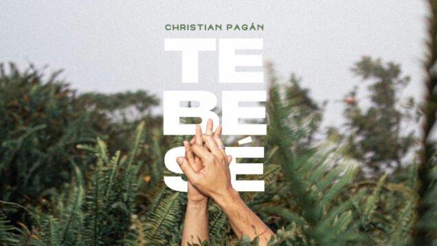 Christian Pagán – Te Besé