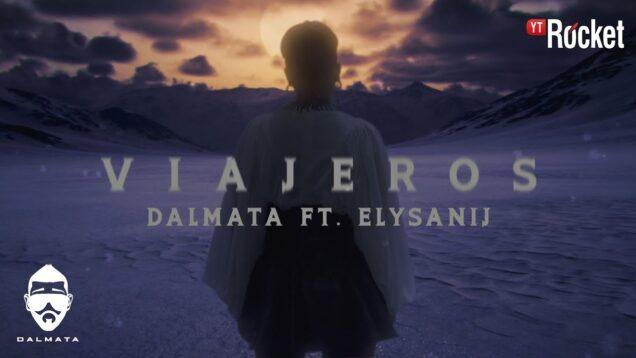 Dalmata x Elysanij – Viajeros | Video Oficial