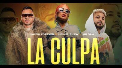 Jacob Forever, Leslie Shaw, Mr Vla – La Culpa (Video Oficial)