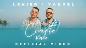 Lenier x Yandel – Cuanto Vale (Official Video)