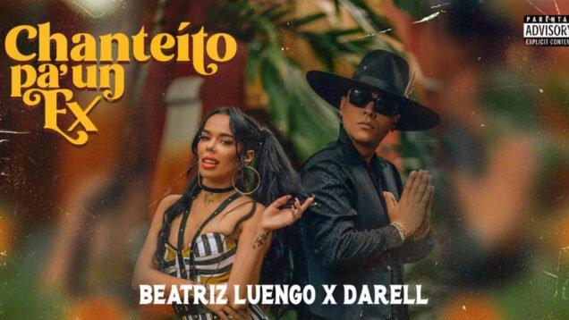 Beatriz Luengo, Darell – Chanteito Pa' un Ex