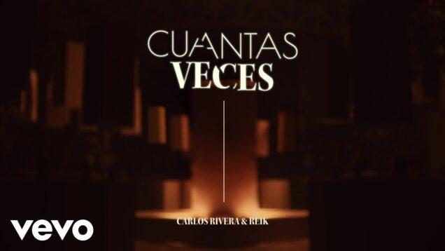 Carlos Rivera, Reik – Cuántas Veces (Video Oficial)