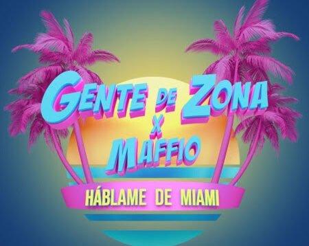 Maffio, Gente de Zona – Hableme de Miami